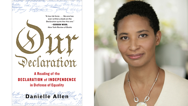 "The book cover of ""Our Declaration: A Reading of the Declaration of Independence in Defense of Equality"" side by side with a head shot of its author, Danielle Allen."